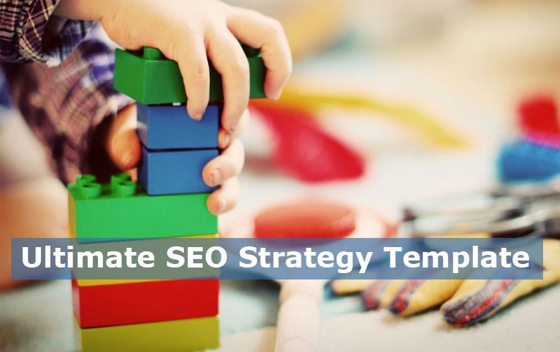 Ultimate SEO Strategy Template 2019, Step by Step Plan to Succeed