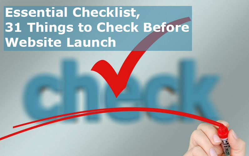 31 Things to Check Before Website Launch, Complete Checklist
