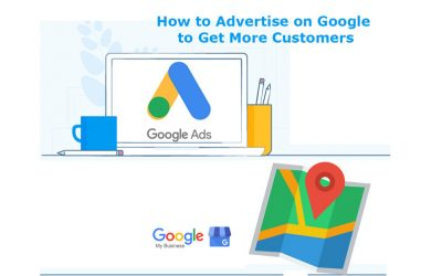 How to Advertise on Google to Get More Customers